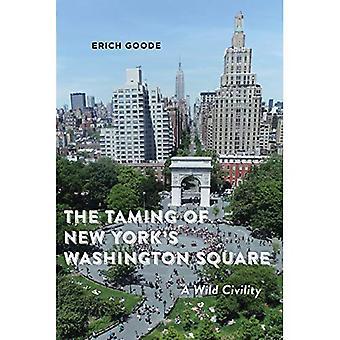 New Yorkin Washington Square kesyttämään: Wild kohteliaisuus