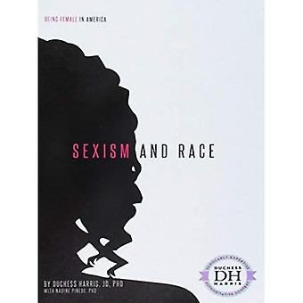 Sexism and Race (Being Female in America)