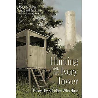 Hunting and the Ivory Tower: Essays by Scholars Who Hunt