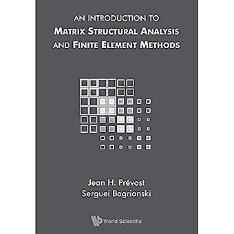 Introduction To Matrix Structural Analysis And Finite Element Methods, An