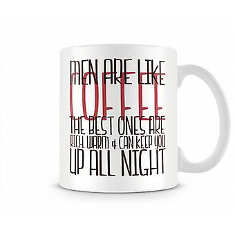 Men Are Like Coffee Printed Mug