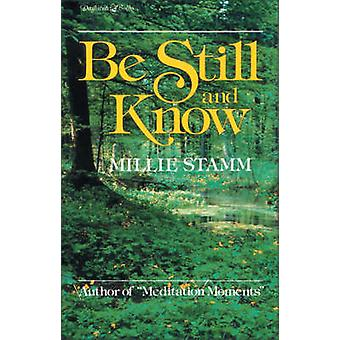 Be Still and Know by Stamm & Millie