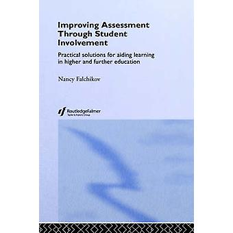 Improving Assessment Through Student Involvement Practical Solutions for Aiding Learning in Higher and Further Education by Falchikov & Nancy