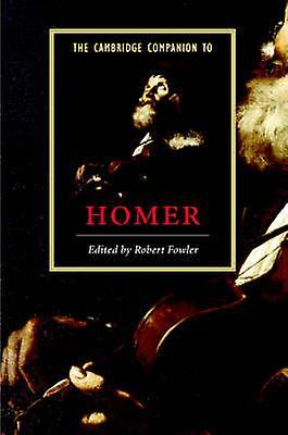The Cambridge Companion to Homer by Fowler & Robert