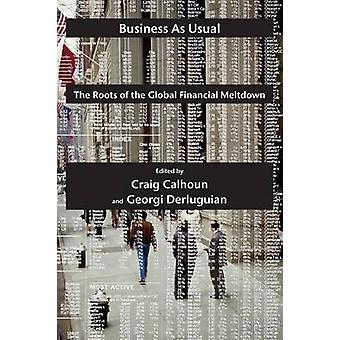 Geschäft wie üblichen die Wurzeln von der globalen Finanzkrise von Calhoun & Craig