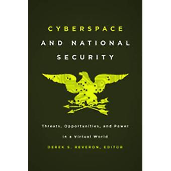 Cyberspace och nationell säkerhet hot möjligheter och makt i en virtuell värld av Reveron & Derek S.