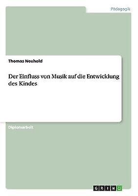 Der Einfluss von Musik auf die Entwicklung des Kindes by Neuhold & Thomas