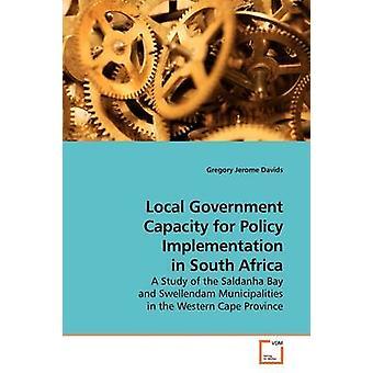 De capaciteit van de lokale overheid voor de tenuitvoerlegging van het beleid in Zuid-Afrika door Davids & Gregory Jerome