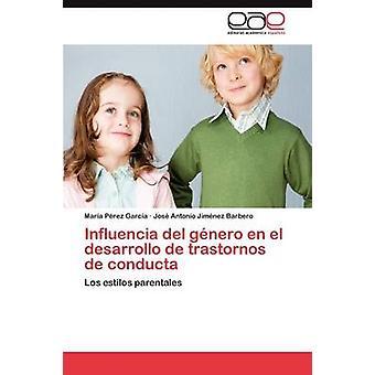 Influencia del Genero En El Desarrollo de Trastornos de Conducta by P. Rez Garc a. & Mar a.
