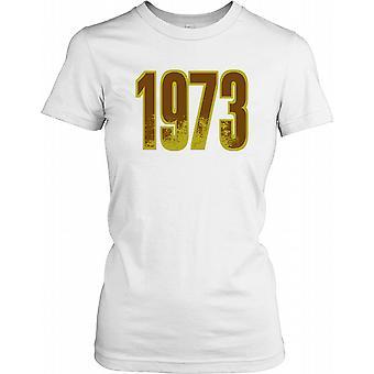 1973 - Birthday Year Ladies T Shirt