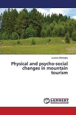 Physical and psychosocial changes in mountain tourism by Gheorghe Lucaciu