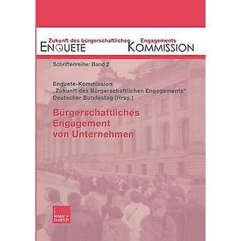 Brgerschaftliches Engagement von Unternehmen durch EnqueteKommission Zukunft Des b Rgers