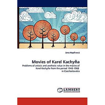 Movies of Karel Kachya by Kopivov & Jana