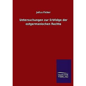 Untersuchungen zur Erbfolge der ostgermanischen Rechte by Ficker & Julius