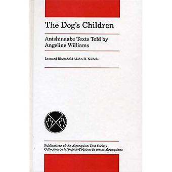 The Dog's Children: Anishinaabe Texts told by Angeline Williams (Algonquian Text Society)