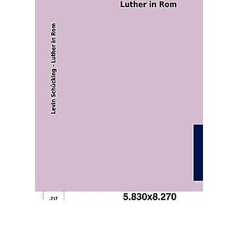 Luther in ROM by Sch Cking & Levin