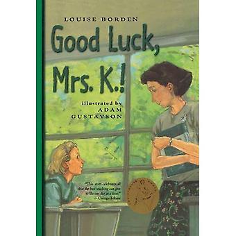 Lycka till, Mrs K.!