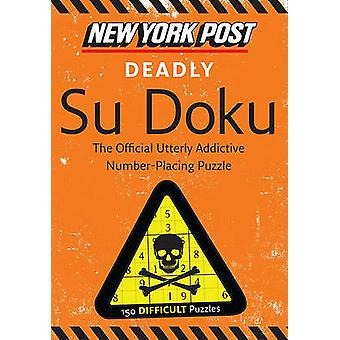 New York Post Deadly Su Doku - 150 Difficult Puzzles - 9780062094728 B