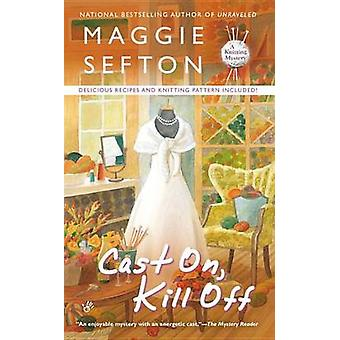 Cast On - Kill Off by Maggie Sefton - 9780425252178 Book