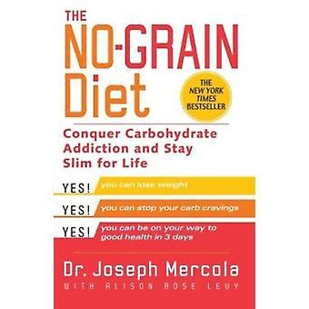 The No-Grain Diet Book