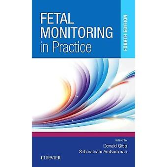 Fetal Monitoring in Practice by Donald M. F. Gibb - Sabaratnam Arulku
