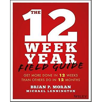 The 12 Week Year Field Guide by The 12 Week Year Field Guide - 978111