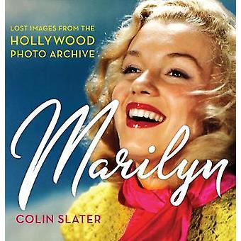 Marilyn - Lost Images from the Hollywood Photo Archive by Marilyn - Los