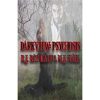 Darkview - Psychosis by R J Bathgate - M J Hall - Wendy Wilson - Wendy
