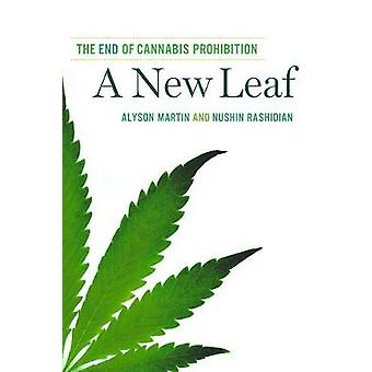 A New Leaf - The End of Cannabis Prohibition by Alyson Martin - Nushin