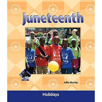 Juneteenth by Julie Murray - 9781617830396 Book