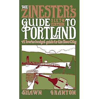 The Zinester's Guide to Portland - A Low/No Budget Guide to the Rose C