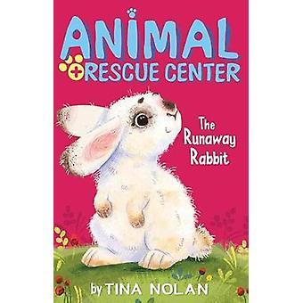 The Runaway Rabbit by Tina Nolan - 9781680100587 Book