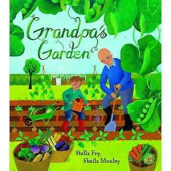 Grandpa's Garden by Stella Fry - Sheila Moxley - 9781846868085 Book
