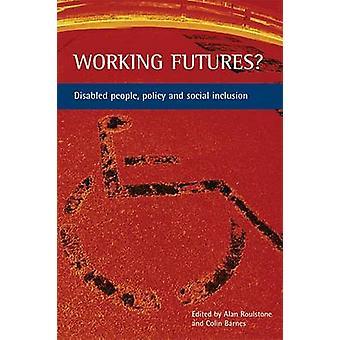 Working Futures? -Funktionshindrade personer-politik och social integration-978