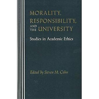 Morality, Responsibility, and the University: Studies� in Academic Ethics