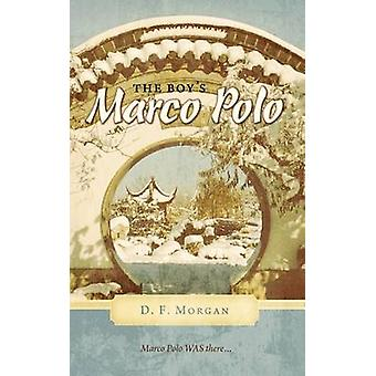 The Boys Marco Polo by Morgan & D. F.