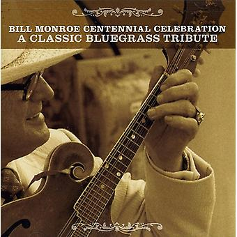 Bill Monroe Centennial fest: Classic Bluegr - Bill Monroe Centennial fest: klassiske Bluegr [CD] USA import