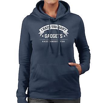 Ich habe zu viele Gadgets sagte niemand jemals die Frauen Kapuzen-Sweatshirt
