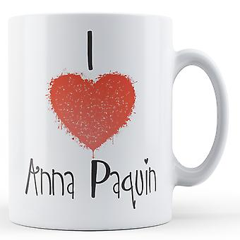 Decorative Writing I Love Anna Paquin Printed Mug