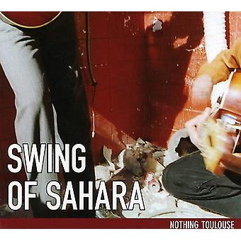 Swing of Sahara - Nothing Tolouse [CD] USA import