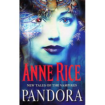 Pandora - New Tales of the Vampires by Anne Rice - 9780099271086 Book