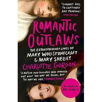 Outlaws românticos - a extraordinária vida de Mary Wollstonecraft e