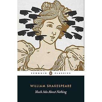 Much Ado About Nothing by William Shakespeare - Janette Dillon - Jane