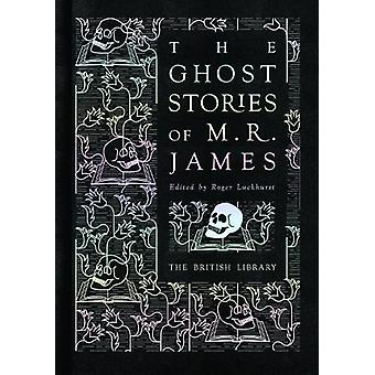 The Ghost Stories of M. R. James by Roger Luckhurst - 9780712352505 B