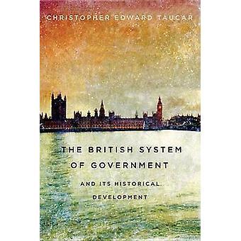 Le système de gouvernement britannique et de son développement historique par Ch