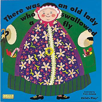 There Was an Old Lady Who Swallowed a Fly by Pam Adams - Pam Adams -