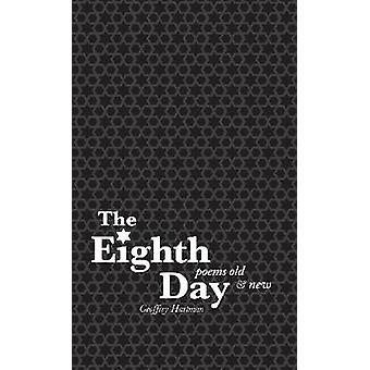 The Eighth Day - Poems Old and New by Geoffrey Hartman - 9780896728318