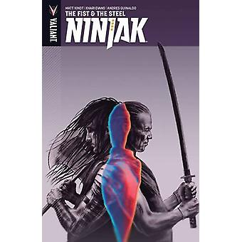 Ninjak - Volume 5 - The Fist & the Steel by Khari Evans - Andres Guinal