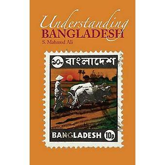 Verständnis von Bangladesch von S. Mahmud Ali - 9781850659983 Buch