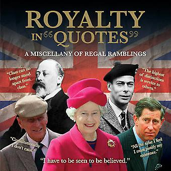 Royalty in Quotes - A Miscellany of Regal Ramblings by Ammonite Press